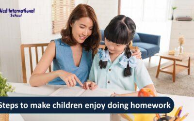 7 Steps to make children enjoy doing homework